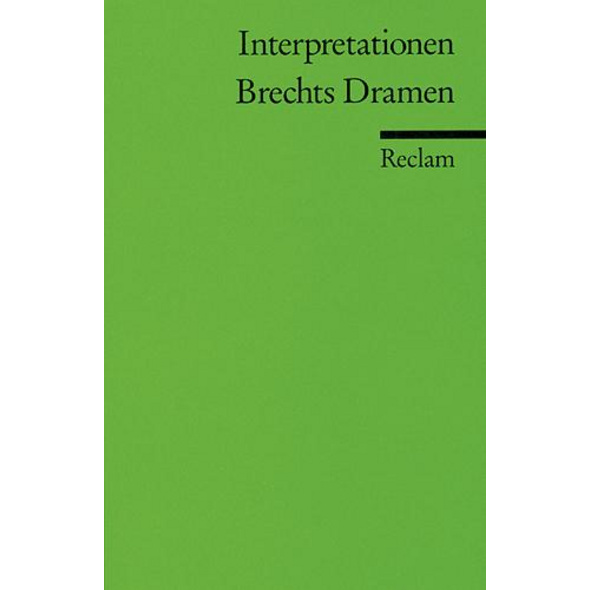 Interpretationen: Brechts Dramen
